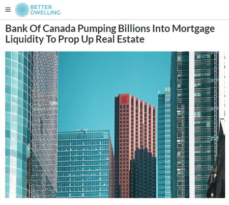 Bank-of-Canada-Pumping-Billions-Into-Mortgage-Liquidity-To-Prop-Up-Real-Estate-Better-Dwelling.png